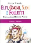 Elfi, Gnomi Nani e Folletti
